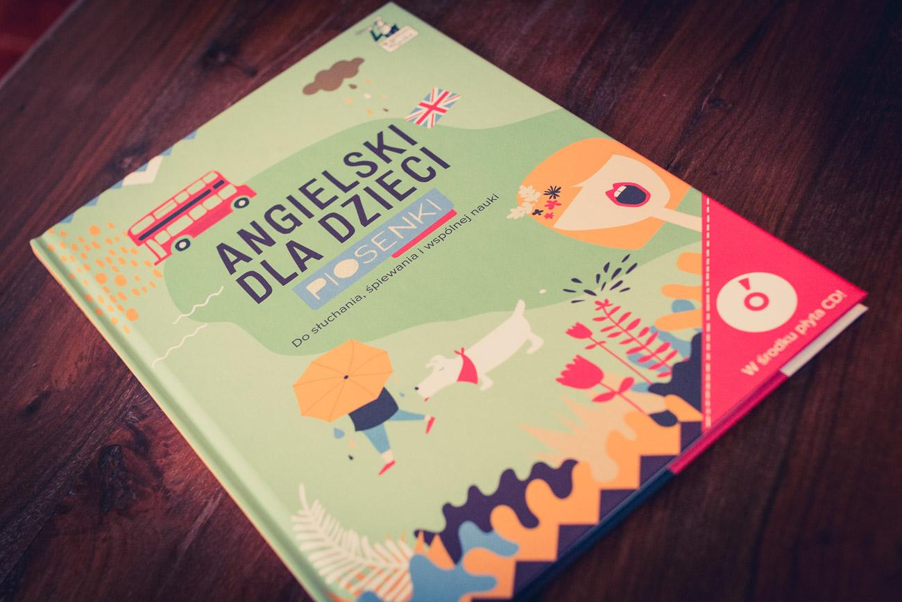 """""""Angielski dla dzieci - piosenki do słuchania, śpiewania i wspólnej nauki"""" z płytą CD"""