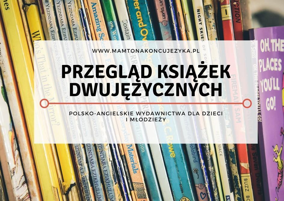 Przegląd książek z tekstem po polsku i angielsku