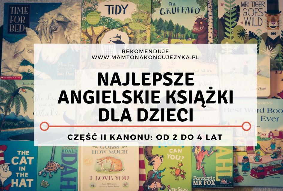 Najlepsze angielskie książki dla dzieci (angielski kanon literatury dziecięcej część 2: od 2 do 4 lat)