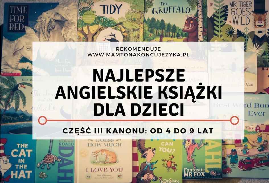 Najlepsze angielskie książki dla dzieci (angielski kanon literatury dziecięcej część 3: od 4 do 9 lat)