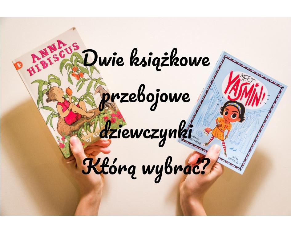 Dwie serie książek dla początkujących czytelników - poznaj dzieci świata z Anną Hibiscus i Yasmin