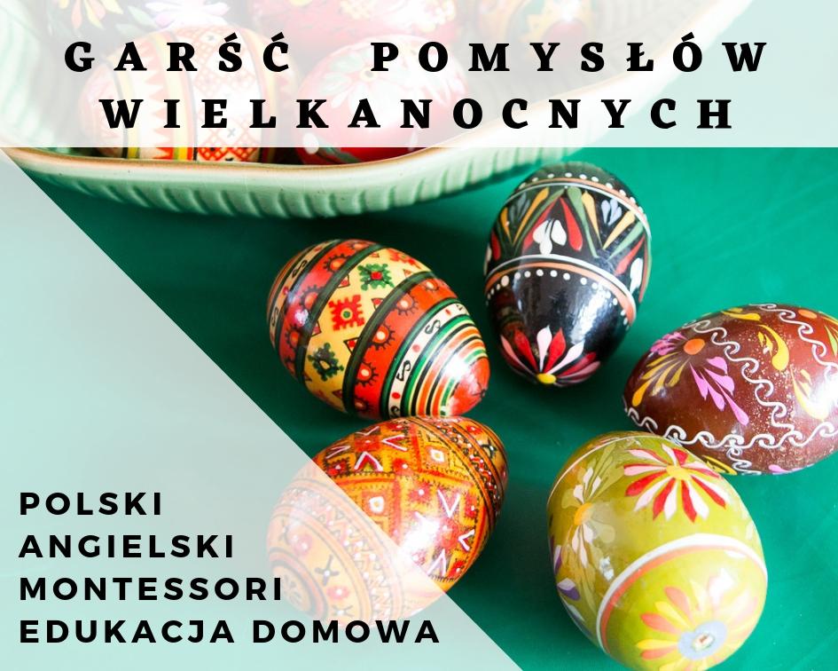 Garść wiosennych inspiracji - pisanki, jaja, Wielkanoc (angielski + Montessori)