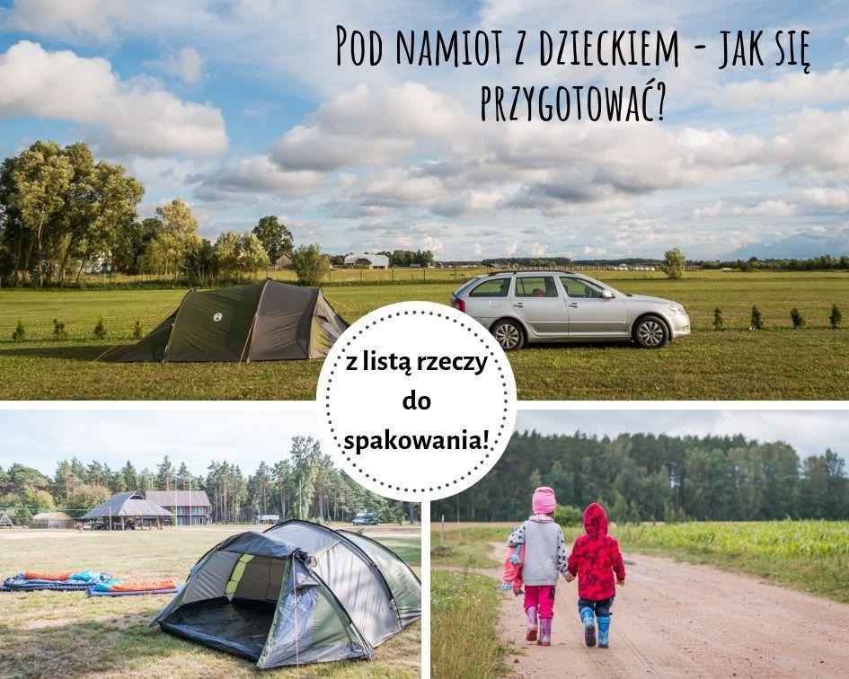 Pod namiot z dzieckiem - jak się przygotować na wyjazd zagraniczny? [lista rzeczy do spakowania]