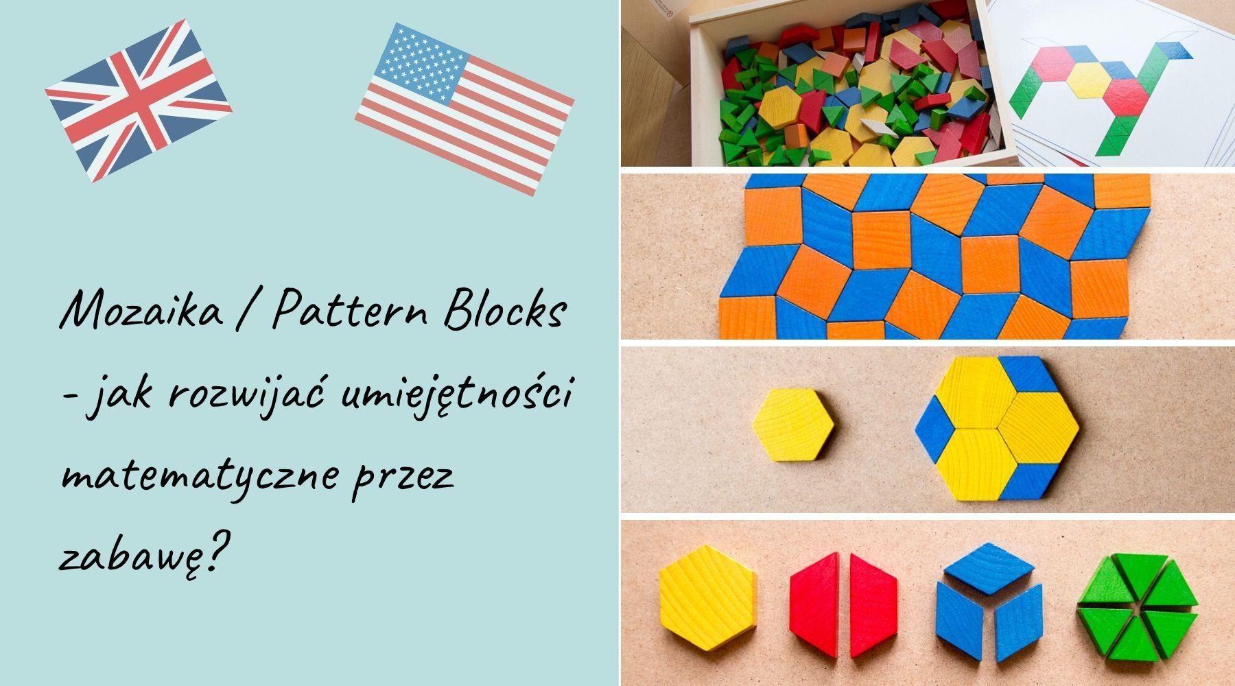 Jak z głową uczyć matematyki? Co ma Mozaika do amerykańskich Pattern Blocks?