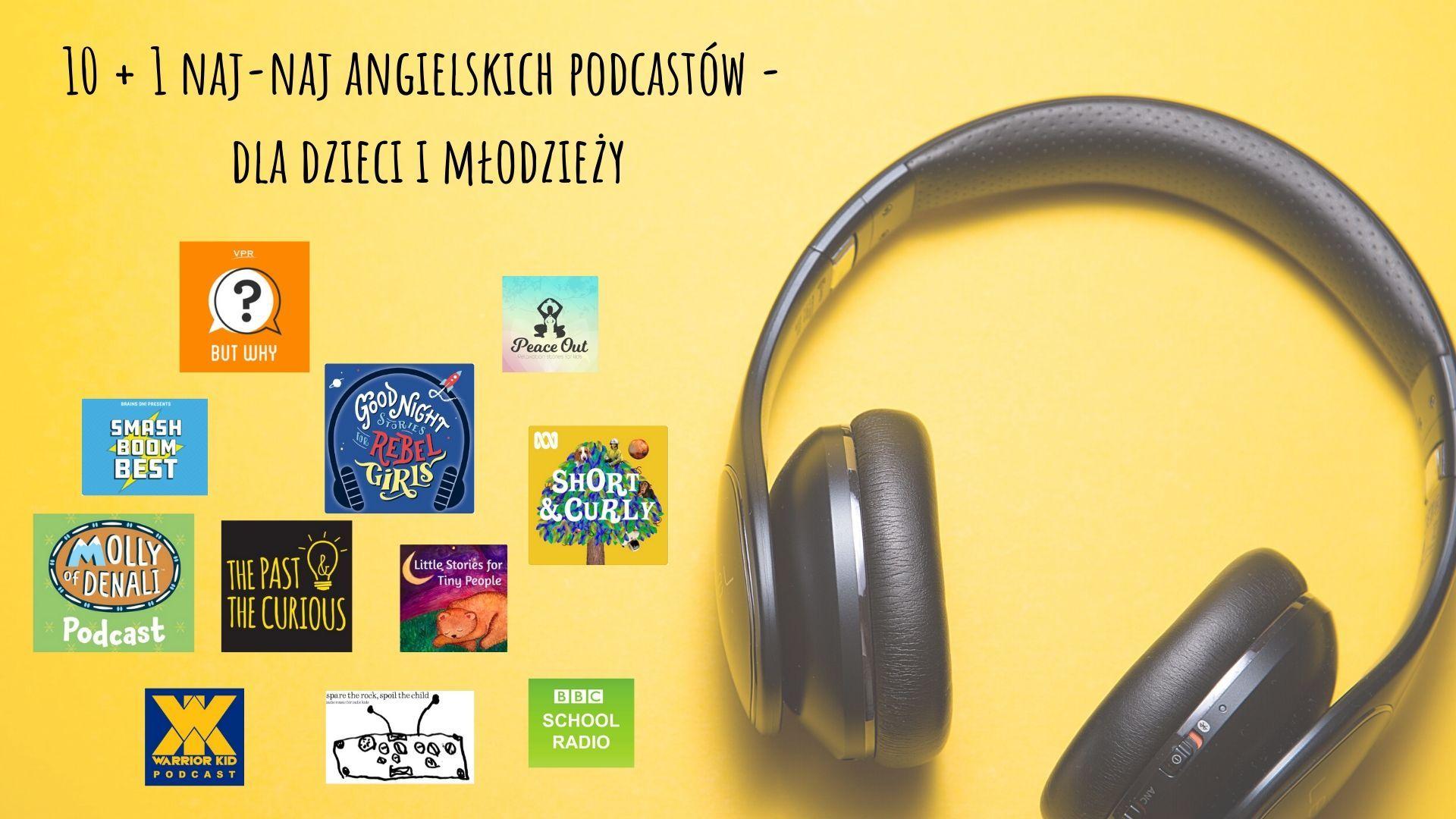 Podcasty po angielsku dla dzieci - 10 +1 podcastów, których trzeba posłuchać