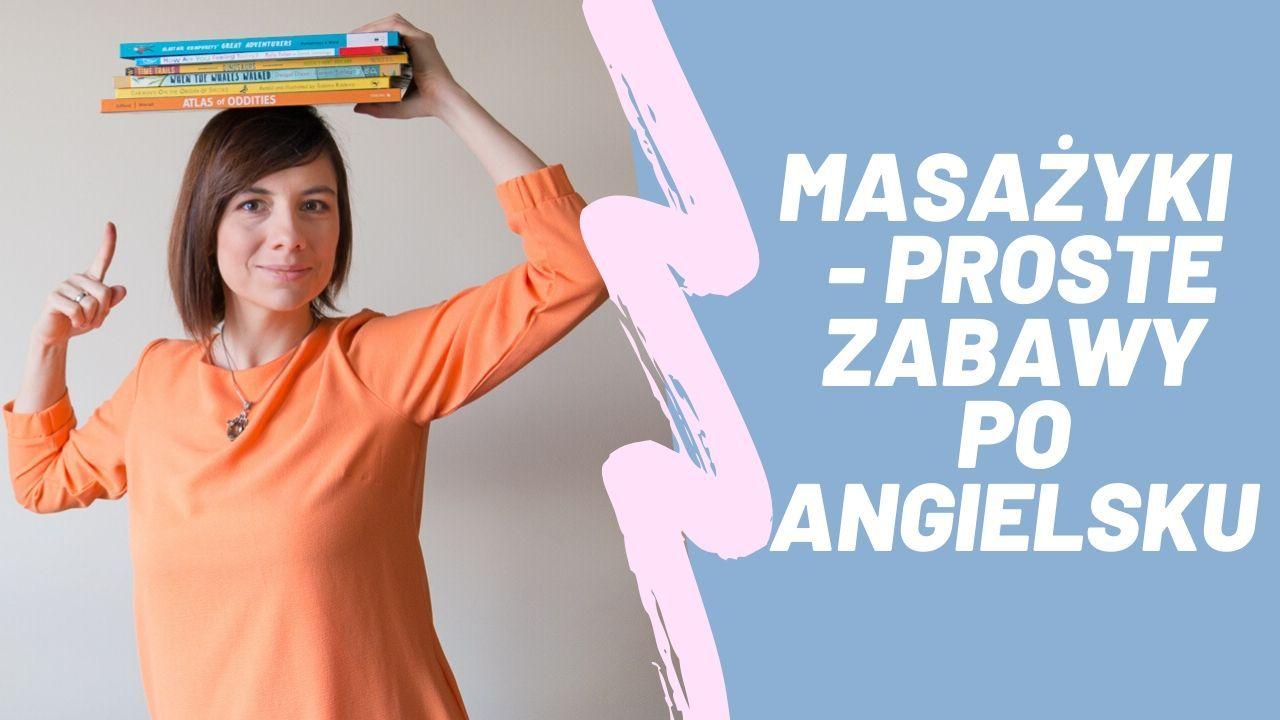 Angielskie masażyki - zabawy na początek nauki języka angielskiego