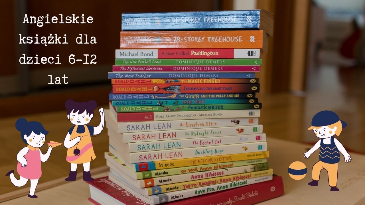Angielskie książki dla dzieci - kanon literacki dla dzieci 6-12 lat