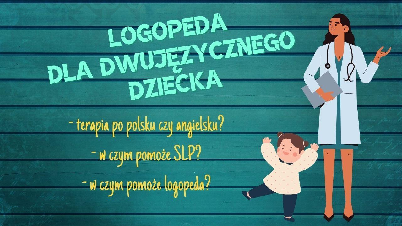 Angielski logopeda dla polskiego dziecka - kiedy, jak, gdzie?