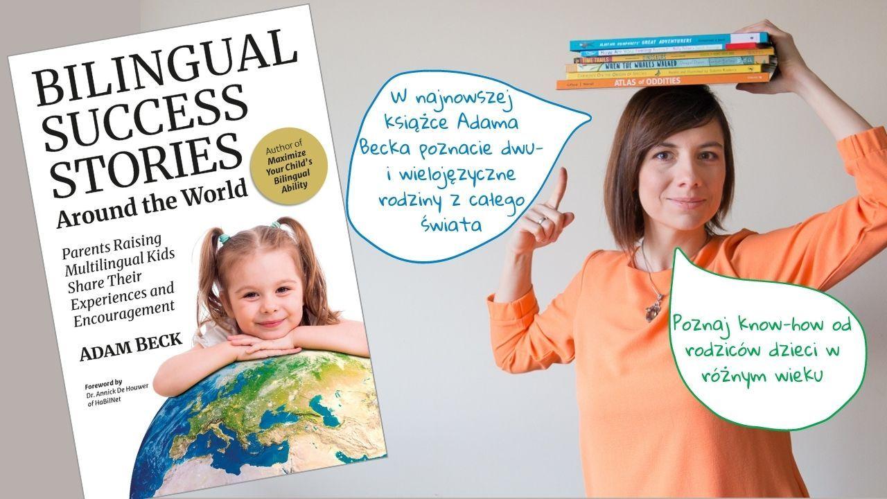 """""""Bilingual Success Stories Around the World"""" - recenzja najnowszej książki Adama Becka"""
